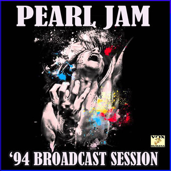 Pearl Jam - '94 Broadcast Session (Live)