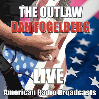 Dan Fogelberg - The Outlaw (Live)