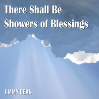 Jimmy Dean - There Shall Be Showers of Blessings