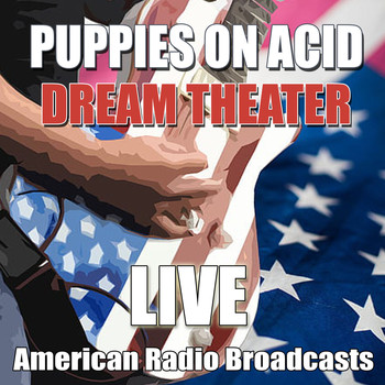 Dream Theater - Puppies On Acid (Live)