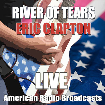 Eric Clapton - River Of Tears (Live)
