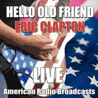 Eric Clapton - Hello Old Friend (Live)