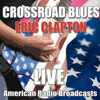 Eric Clapton - Crossroad Blues (Live)