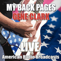 Gene Clark - My Back Pages (Live)