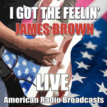 James Brown - I Got The Feelin' (Live)