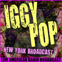Iggy Pop - New York Broadcast (Live)