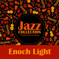 Enoch Light - Jazz Collection (Original Recordings)