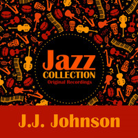 J.J. Johnson - Jazz Collection (Original Recordings)