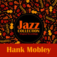 Hank Mobley - Jazz Collection (Original Recordings)