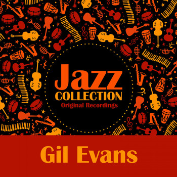 Gil Evans - Jazz Collection (Original Recordings)
