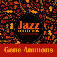 Gene Ammons - Jazz Collection (Original Recordings)