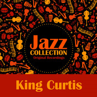 King Curtis - Jazz Collection (Original Recordings)