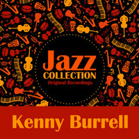 Kenny Burrell - Jazz Collection (Original Recordings)
