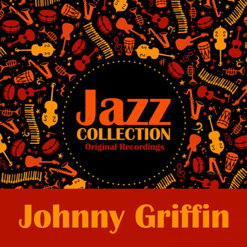 Johnny Griffin - Jazz Collection (Original Recordings)