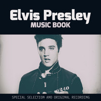 Elvis Presley - Music Book (Special Selection and Original Recording)