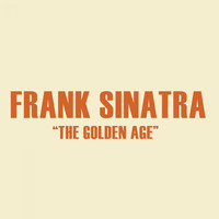 Frank Sinatra - The Golden Age