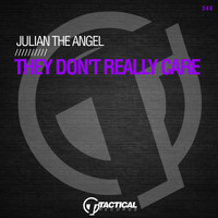 Julian The Angel - They Don't Really Care
