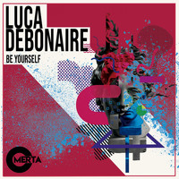 Luca Debonaire - Be Yourself