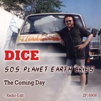 Dice - S.O.S. Planet Earth Cries / The Coming Day