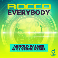 Rocco - Everybody (Arnold Palmer & Cj Stone Remix)