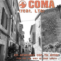 Coma - En Aranjuez Con Tu Amor (Tell Me the Way to Your Heart)