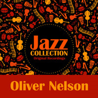 Oliver Nelson - Jazz Collection (Original Recordings)