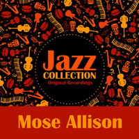 Mose Allison - Jazz Collection (Original Recordings)