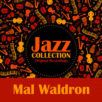 Mal Waldron - Jazz Collection (Original Recordings)