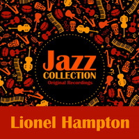 Lionel Hampton - Jazz Collection (Original Recordings)