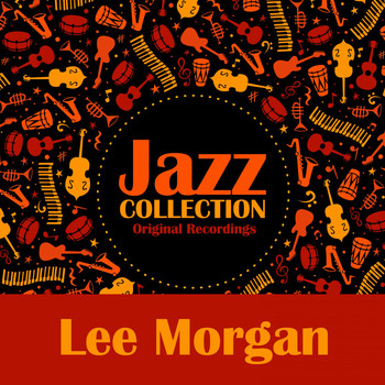 Lee Morgan - Jazz Collection (Original Recordings)