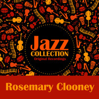 Rosemary Clooney - Jazz Collection (Original Recordings)