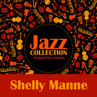 Shelly Manne - Jazz Collection (Original Recordings)