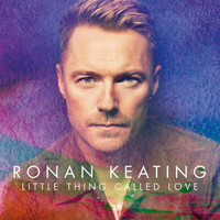 Ronan Keating - Little Thing Called Love (Single Mix)
