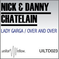 Nick & Danny Chatelain - Lady Garga / Over and Over