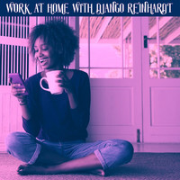 Django Reinhardt - Work at Home With Django Reinhardt
