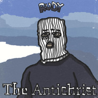 RUDY - The Antichrist (Explicit)