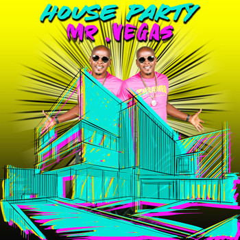 Mr. Vegas - House Party