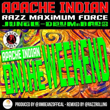 Apache Indian - On The Weekend (feat. Jim Beanz)