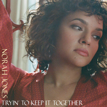 Norah Jones - Tryin' To Keep It Together