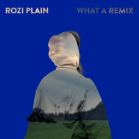 Rozi Plain - What a Remix