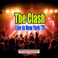 The Clash - Live in New York '79 (Live)