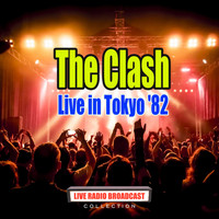 The Clash - Live in Tokyo '82 (Live)