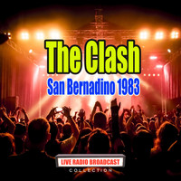 The Clash - San Bernadino 1983 (Live)