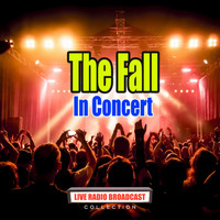 The Fall - In Concert (Live)