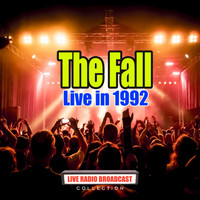 The Fall - Live in 1992 (Live)