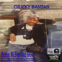 Chucky Bantan and Stevie Decibel - Brixton Mi Born an Grow