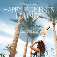 Various Artists - Happy Moments Lounge: Chillout Your Mind
