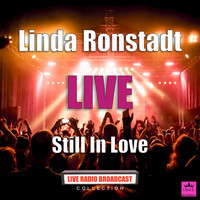 Linda Ronstadt - Still In Love (Live)