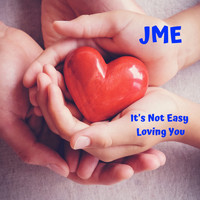 Jme - It's Not Easy Loving You