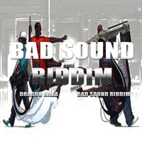 Dragon Killa - Bad Sound Riddim